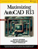 Maximizing AutoCAD Release 13, Gesner, Rusty and Middlebrook, Mark, 0827379935