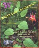 What's Doin' the Bloomin'? : A Pictorial Guide to Wildflowers of the Upper Great Lakes Regions, Eastern Canada and Northeastern U. S. A, Oslund, Clayton and Oslund, Michele, 0966739930