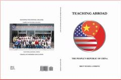 Teaching Abroad : The People's Republic of China, Andrews, Brett Russell, 0978929934