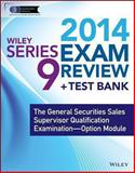Wiley Series 9 Exam Review 2014 + Test Bank : The General Securities Sales Supervisor Qualification Examination, Van Blarcom, Jeff, 111871993X