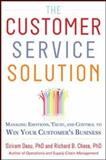 The Customer Service Solution: Managing Emotions, Trust, and Control to Win Your Customer's Business, Dasu, Sriram and Chase, Richard, 0071809937