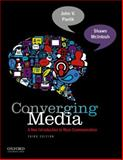 Converging Media : A New Introduction to Mass Communication, Pavlik, John and McIntosh, Shawn, 0199859930