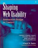 Shaping Web Usability : Interaction Design in Context, Badre, Albert, 0201729938