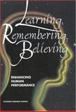Learning, Remembering, Believing : Enhancing Human Performance, National Research Council Staff, 0309049938