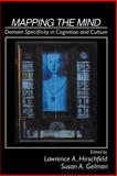 Mapping the Mind : Domain Specificity in Cognition and Culture, , 0521429935
