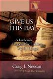 Give Us This Day, Craig L. Nessan, 0806649933