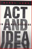 Act and Idea in the Nazi Genocide, Lang, Berel, 0815629931