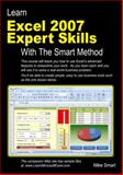 Learn Excel 2007 Expert Skills with the Smart Method, Mike Smart, 0955459931