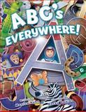 ABC's Everywhere!, Monica Kuhn, 1481289934