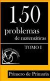150 Problemas de Matemáticas para Primero de Primaria (Tomo 1), Proyecto Aristóteles, 1495389936