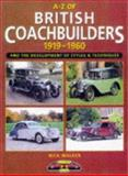 A-Z of British Coach Builders, 1919-1960 : The Development of Styles and Techniques, Walker, Nick, 1870979931