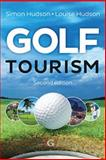 Golf Tourism, Hudson, Simon and Hudson, Louise, 1908999934