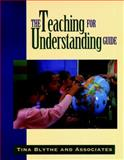 The Teaching for Understanding Guide, Blythe, Tina, 0787909939