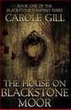 The House on Blackstone Moor, Carole Gill, 1490329935