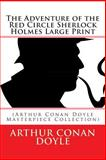 The Adventure of the Red Circle Sherlock Holmes Large Print, Arthur Conan Doyle, 1496129938