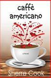 Caffe Americano, Sherre Cook, 1626979936