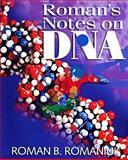 Roman's Notes on DNA, Roman B. Romaniuk, 1895579937