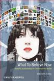 What to Believe Now : Applying Epistemology to Contemporary Issues, Coady, David, 1405199938