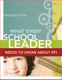 What Every School Leader Needs to Know about RTI, Searle, Margaret, 1416609938