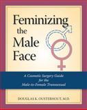 Facial Feminization Surgery, Douglas K. Ousterhout, 1886039933