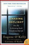 Chasing Daylight : How My Forthcoming Death Transformed My Life, O'Kelly, Eugene, 0071499938