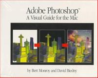 Adobe Photoshop : A Visual Guide for the Mac, Monroy, Bert and Biedny, David, 0201489937