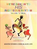 We're Dancin' to His Righteous Rhythm Keepin' It Real, M. A. Cohen, 059544993X