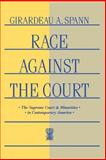 Race Against the Court : The Supreme Court and Minorities in Contemporary America, Spann, Girardeau A., 081477993X