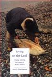 Living on the Land : Change among the Inuit of Northern Baffin Island, Matthiasson, John, 092114993X