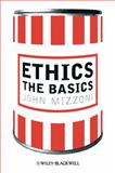 Ethics : The Basics, Mizzoni, John, 1405189932