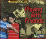 Playing with Friends, Rebecca Rissman, 1432989936