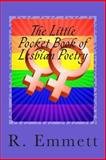 The Little Pocket Book of Lesbian Poetry, R. Emmett, 1494819937