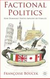 Factional Politics : How Dominant Parties Implode or Stabilize, Boucek, Françoise, 0230019935