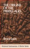 Origins of the Middle Ages : Pirenne's Challenge to Gibbon, Lyon, Bryce, 0393099938