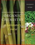 Understanding the Principles of Organic Chemistry : A Laboratory Course, Pedersen, Steven F. and Myers, Arlyn M., 0495829935