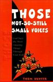 Those Not-So-Still Small Voices, Thom Hunter, 0595129935