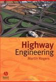 Highway Engineering, Rogers, Martin, 0632059931