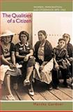 The Qualities of a Citizen - Women, Immigration, and Citizenship, 1870-1965, Gardner, Martha, 0691089930