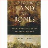 Into the Land of Bones, Frank L. Holt, 0520249933