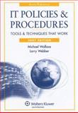 IT Policies and Procedures : Tools and Techniques That Work, 2006, Wallace, Michael and Webber, Larry, 0735559937