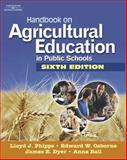 Handbook on Agricultural Education in Public Schools, Phipps, Lloyd J. and Osborne, Edward W., 1418039934