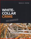 White-Collar Crime : The Essentials, Payne, Brian K., 1452219931