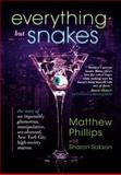 Everything but Snakes, Matthew Phillips and Sharon Sakson, 147591993X