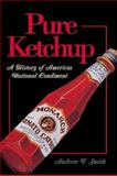 Pure Ketchup, Andrew F. Smith, 1560989939