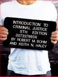 Introduction to Criminal Justice, Bohm, Robert M. and Haley, Keith N., 007337993X