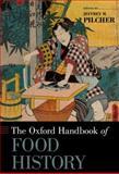 The Oxford Handbook of Food History, Pilcher, Jeffrey M., 019972993X