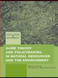 Game Theory and Policy Making in Natural Resources and the Enviro, , 0415779936