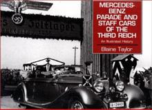 Mercedes-Benz Parade and Staff Cars of the Third Reich, Blaine Taylor, 0938289934