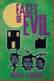 Faces of Evil, Michael J. Maguire, 1479729930