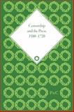 Censorship and the Press, 1580-1720, , 1851969934